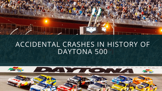 Accidental Crashes in History of Daytona 500