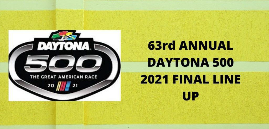 DAYTONA 500 2021 FINAL LINE UP